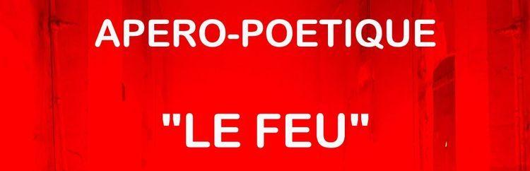 Le feu, thème du prochain apéro-poétique