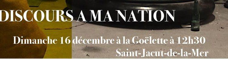 Concert-théâtre «Discours à ma nation» – Cie l'individu – à la Goëlette le 16 décembre 12h30