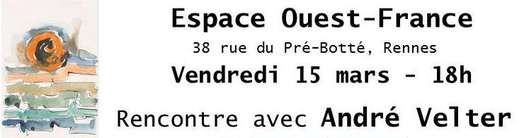 15 mars à l'Espace Ouest-France de Rennes – 18 h – Rencontre avec André Velter