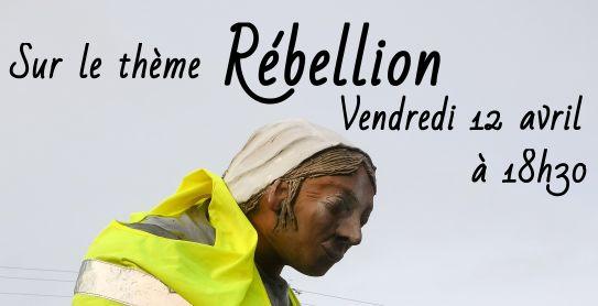 Rébellion, thème de l'apéro-poétique du 12 avril au Bretagne !