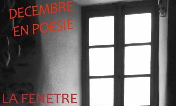 «La Fenêtre» thème du mois de décembre de l'apéro-poétique encore confiné!