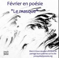 «Masque» thème du mois de Février, toujours masqué!